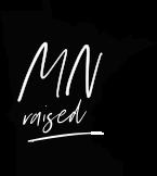 Raised in Mn